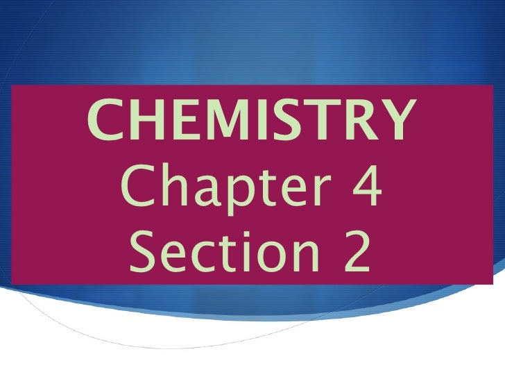 CHEMISTRY Chapter 4 Section 2
