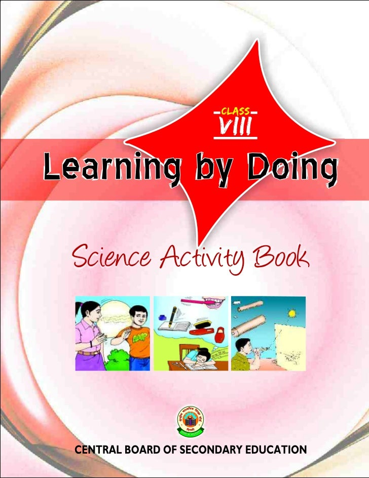 CLASS                         viii  Learning by Doing     Science Activity BookCENTRAL BOARD OF SECONDARY EDUCATION       ...
