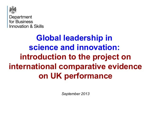 Global leadership in science and innovation: introduction to the project on international comparative evidence on UK perfo...