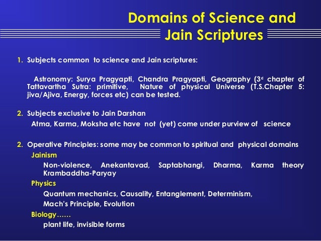 jainism and science Early discourse of jain modernism, jainism was framed not only as a religion, in  the sense of the new religionswissenschaft (science of religion), but also as a.