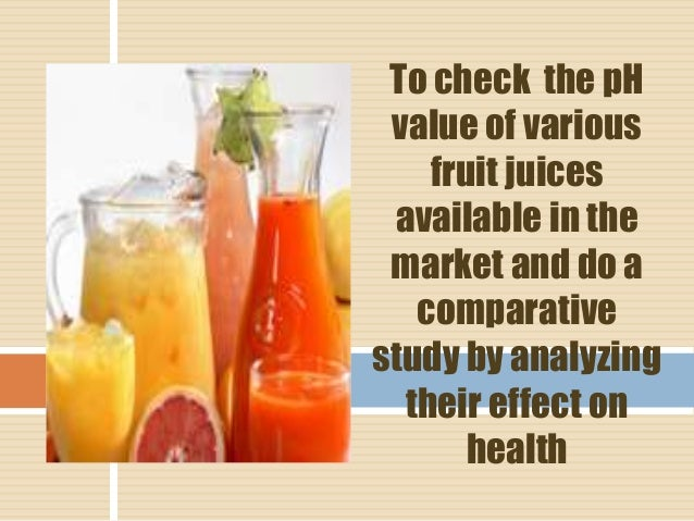 analysis of fruit and vegetable juices for acidity Chemistry project on analysis of vegetable and fruit juices chemistry project on analysis of vegetable and  brands of vegetable juices use fruit juices.