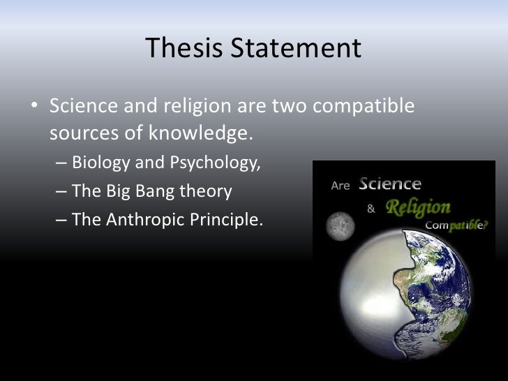 thesis statement on science and religion Thesis statement examples is a compilation of a list of sample thesis statement so you can have an idea how to write a thesis statement.