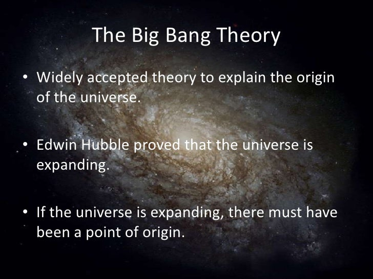 """an analysis of the big bang theory explaining the origins of the universe The current inclination concerning the beginning of our universe is known as the big bang theory, but even the """"bang"""" notion is receiving competition from a newer view called the plasma theory (deyoung 1992, i-iv)."""