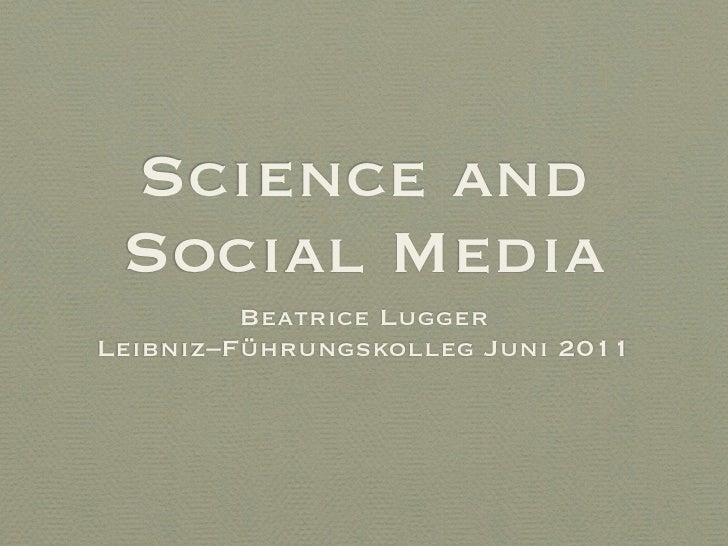 Science and Social Media         Beatrice LuggerLeibniz–Führungskolleg Juni 2011