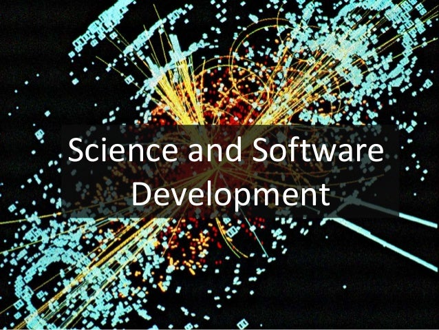 Science and Software    Development
