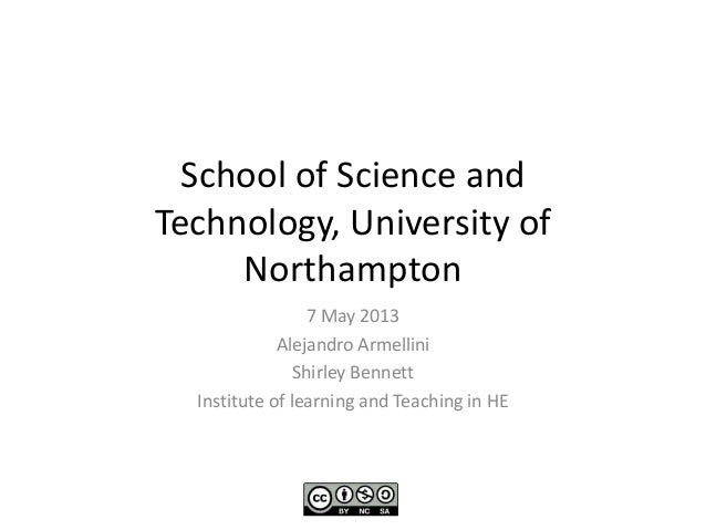 School of Science andTechnology, University ofNorthampton7 May 2013Alejandro ArmelliniShirley BennettInstitute of learning...