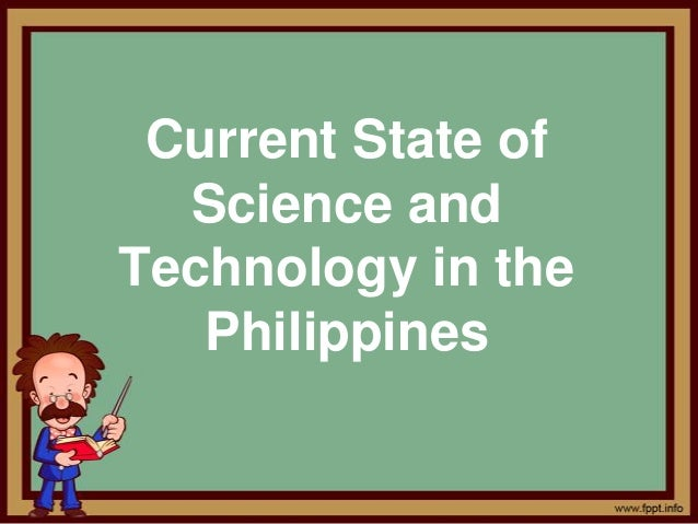 The Current State Of Scientific >> Science And Technology In The Philippines