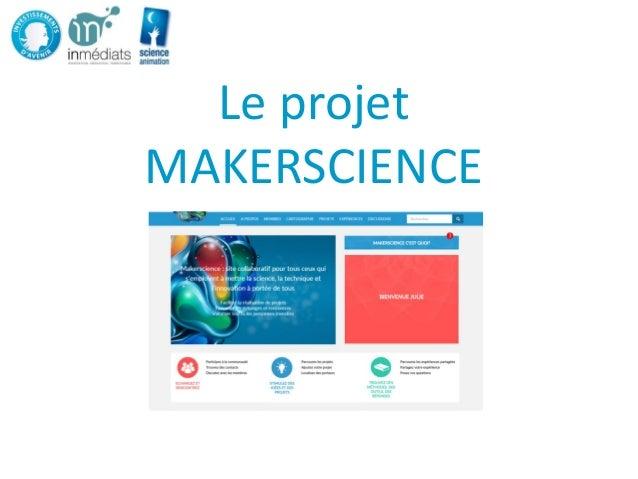 Le projet MAKERSCIENCE