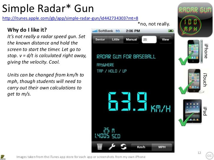 Simple Radar* Gunhttp://itunes.apple.com/gb/app/simple-radar-gun/id442734303?mt=8                                         ...