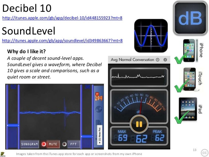 Decibel 10http://itunes.apple.com/gb/app/decibel-10/id448155923?mt=8SoundLevelhttp://itunes.apple.com/gb/app/soundlevel/id...