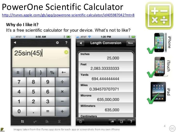 PowerOne Scientific Calculatorhttp://itunes.apple.com/gb/app/powerone-scientific-calculator/id405987042?mt=8  Why do I lik...