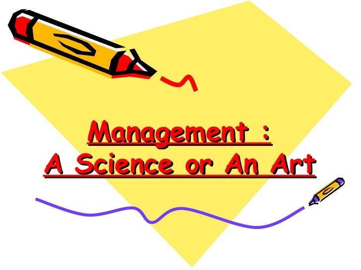 Management : A Science or An Art