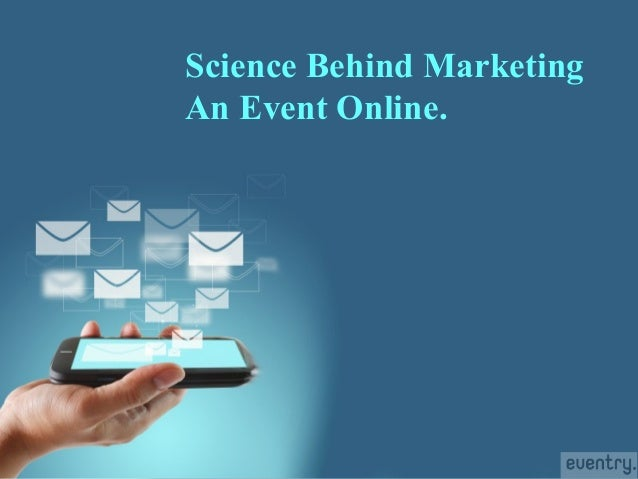 Page 1 Science Behind Marketing An Event Online.