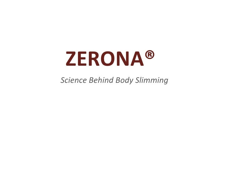 ZERONA®<br />Science Behind Body Slimming<br />