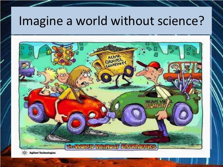 world without science essay A custom written essay example on importance of education in the modern world.