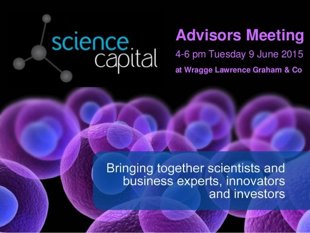 Advisors Meeting 4-6 pm Tuesday 9 June 2015 at Wragge Lawrence Graham & Co