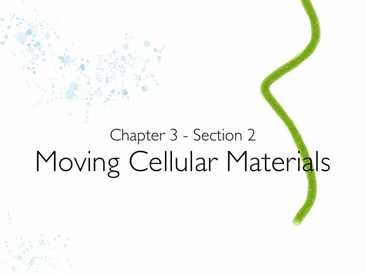 Chapter 3 - Section 2Moving Cellular Materials