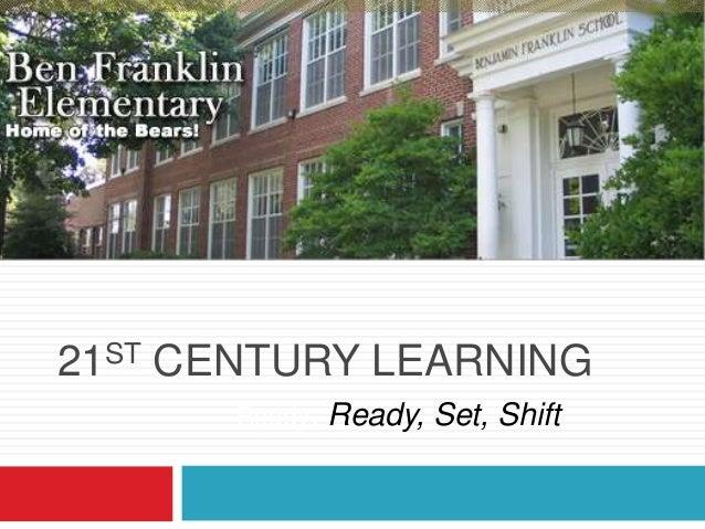 ST 21  CENTURY LEARNING Ready,  Ready, Set, Shift