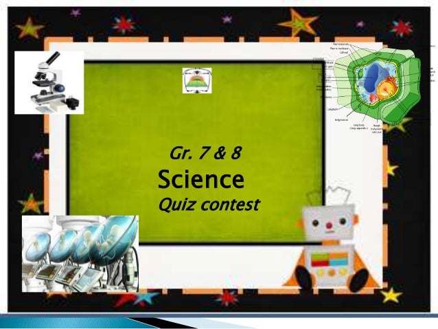 Gr. 7 & 8 Science Quiz contest