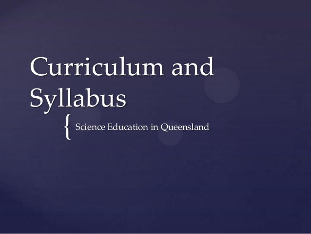 Curriculum andSyllabus  {   Science Education in Queensland