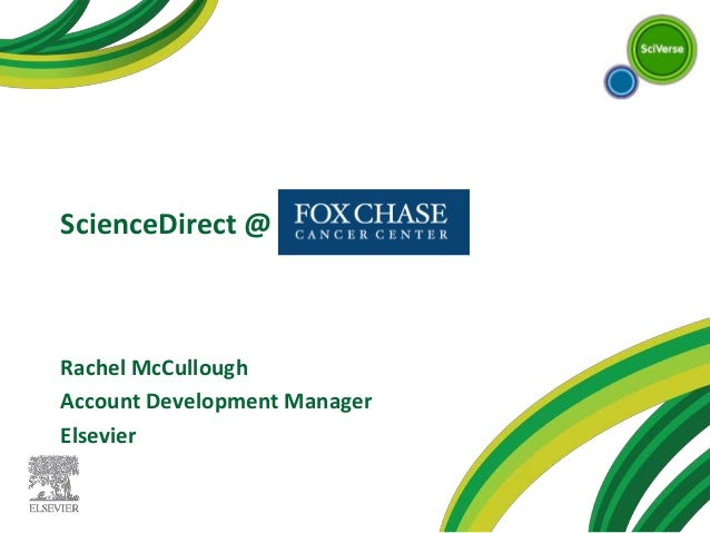 ScienceDirect @ Rachel McCullough Account Development Manager Elsevier