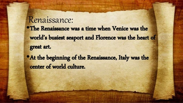 the importance of theaters during the renaissance era A1 earlier historical art period in the early 1300s, europeans began to shed the dark and oppressing mindsets of the middle ages this sparked a revolution that would begin in italy and spread throughout europe, and is known today as the renaissance.