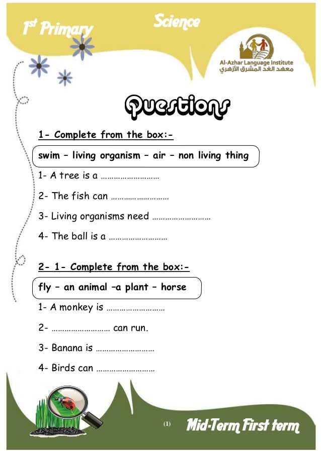 (1)  1st Primary Science  Mid-Term First term  Questions  1- Complete from the box:-  swim – living organism – air – non l...
