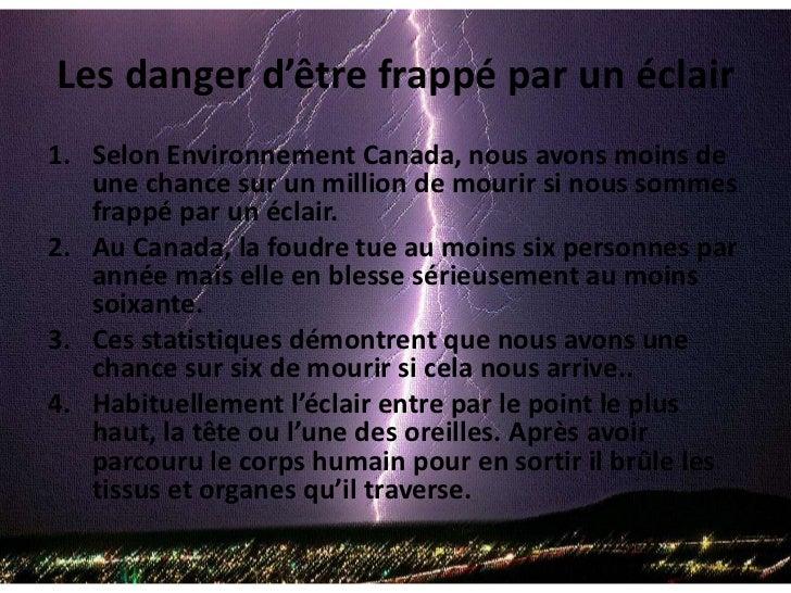Les danger d'être frappé par un éclair<br />Selon Environnement Canada, nous avons moins de une chance sur un million de m...