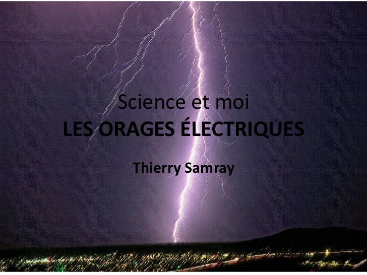 Science et moiLES ORAGES ÉLECTRIQUES<br />Thierry Samray<br />