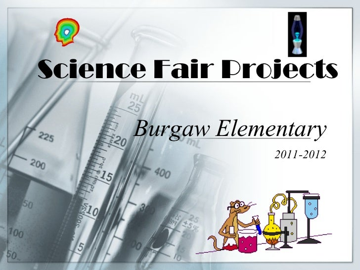 Science Fair Projects Burgaw Elementary  2011-2012