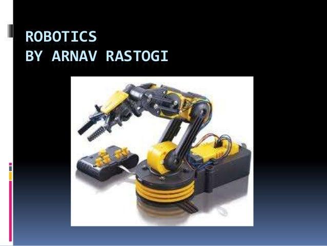 ROBOTICSBY ARNAV RASTOGI