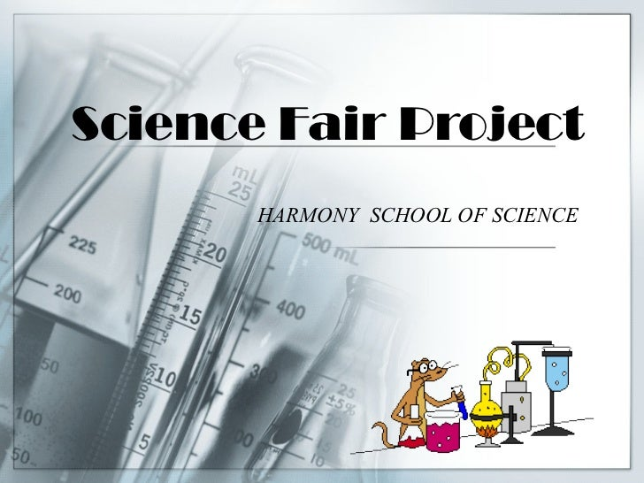 Science Fair Project       HARMONY SCHOOL OF SCIENCE