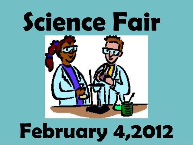 Science FairFebruary 4,2012