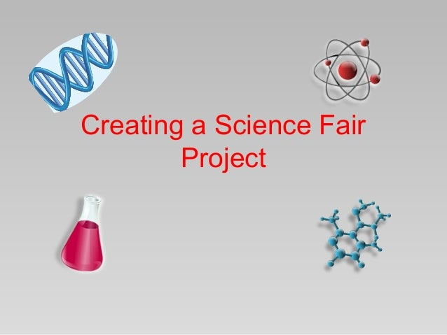 Creating a Science Fair        Project