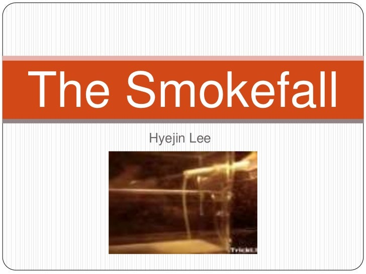 The Smokefall     Hyejin Lee