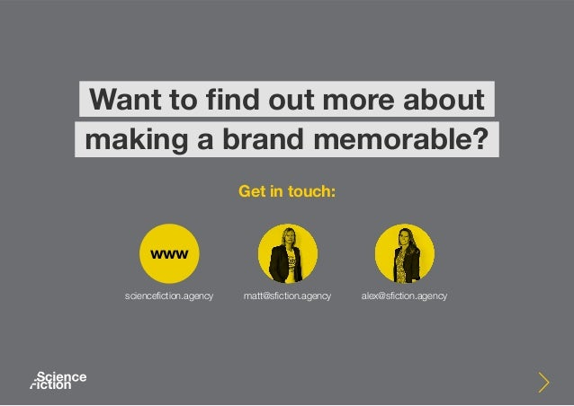 Want to find out more about making a brand memorable? Get in touch: sciencefiction.agency matt@sfiction.agency alex@sficti...