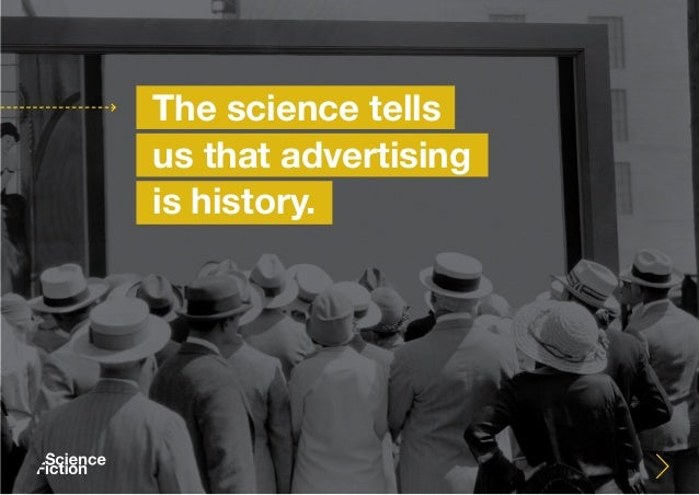 The science tells us that advertising is history.