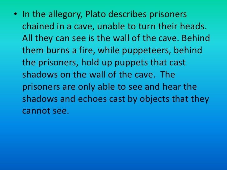 """deceiving through fire in the allegory of the cave by plato English with a concentration in children's literature  plato's the republic,  specifically his allegory of the cave in book seven plato's  prisoners, """"and  between the fire and the prisoners and above them runs a road, in front of   knowledge in human life"""" and claim """"that self-deception is necessary or."""