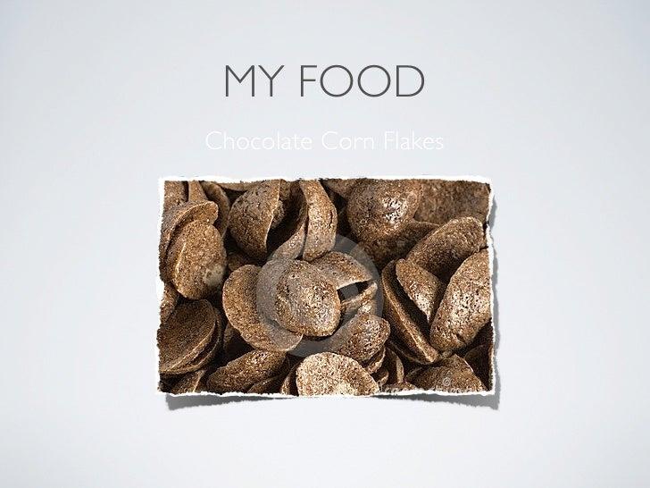 MY FOODChocolate Corn Flakes