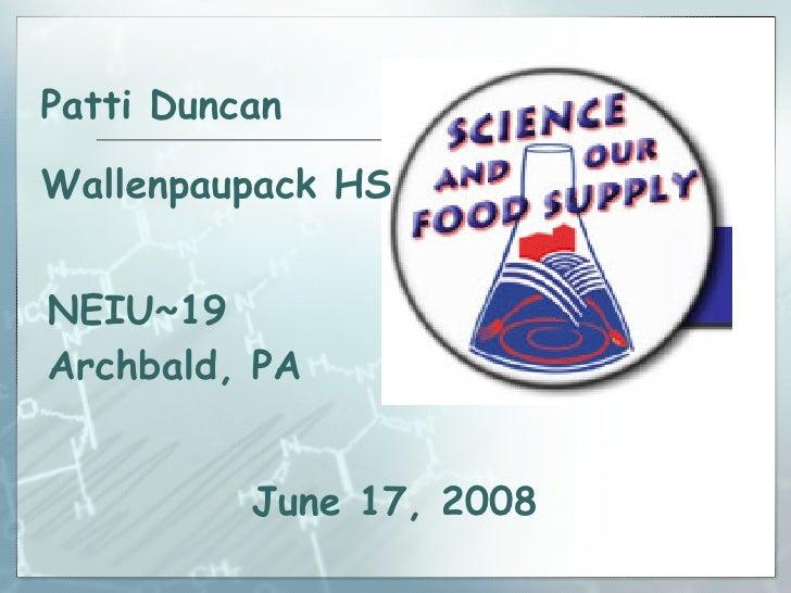June 17, 2008 Patti Duncan Wallenpaupack HS NEIU~19  Archbald, PA