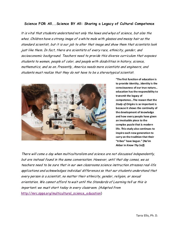 Science FOR All...Science BY All: Sharing a Legacy of Cultural CompetenceIt is vital that students understand not only the...