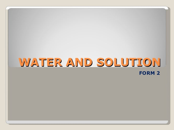 WATER AND SOLUTION FORM 2