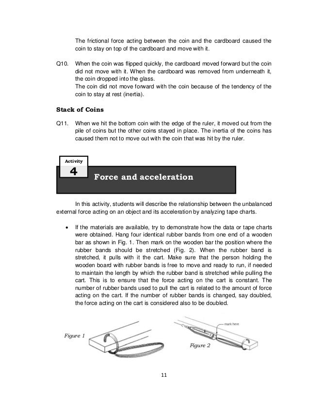 11The frictional force acting between the coin and the cardboard caused thecoin to stay on top of the cardboard and move w...