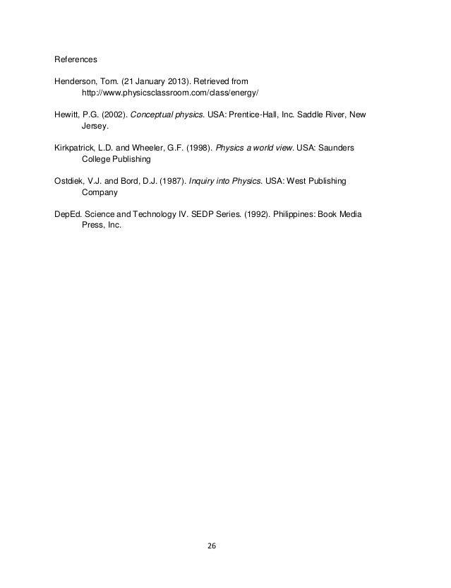 26ReferencesHenderson, Tom. (21 January 2013). Retrieved fromhttp://www.physicsclassroom.com/class/energy/Hewitt, P.G. (20...