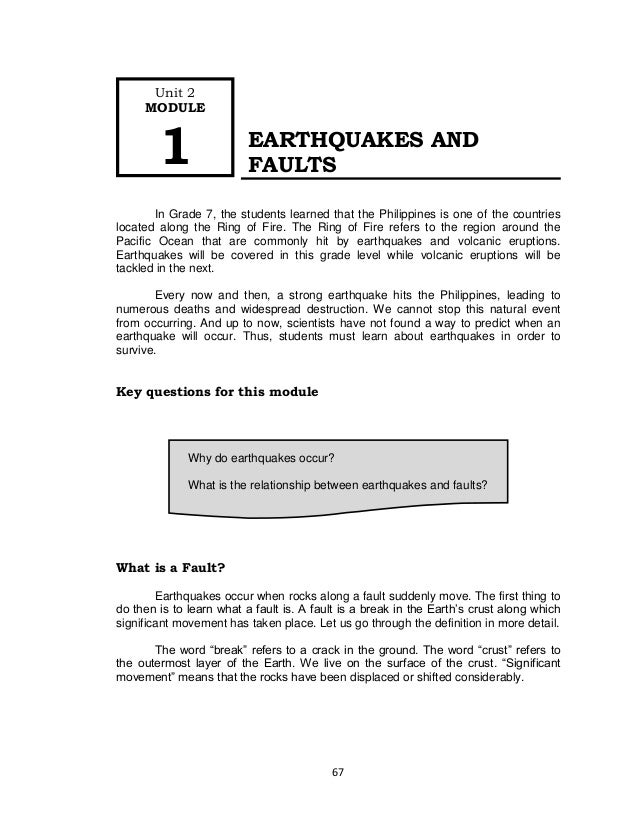 67EARTHQUAKES ANDFAULTSIn Grade 7, the students learned that the Philippines is one of the countrieslocated along the Ring...