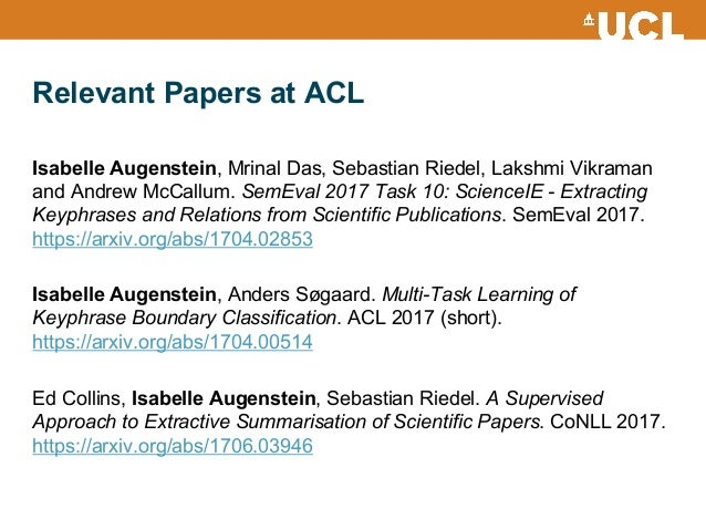 Relevant Papers at ACL Isabelle Augenstein, Mrinal Das, Sebastian Riedel, Lakshmi Vikraman and Andrew McCallum. SemEval 20...