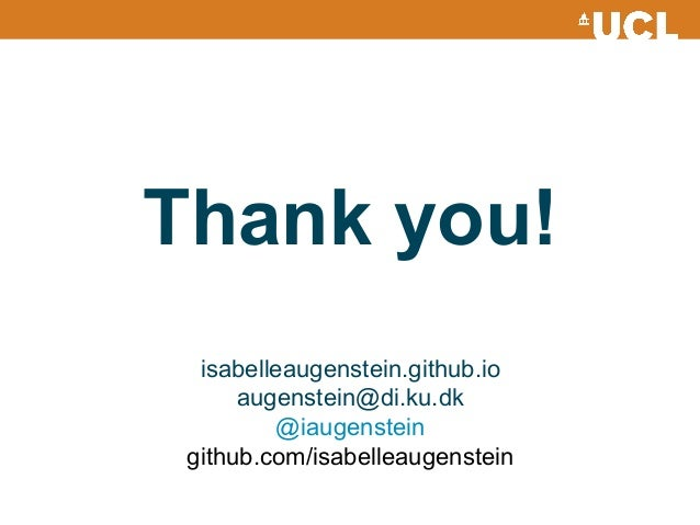 Thank you! isabelleaugenstein.github.io augenstein@di.ku.dk @iaugenstein github.com/isabelleaugenstein
