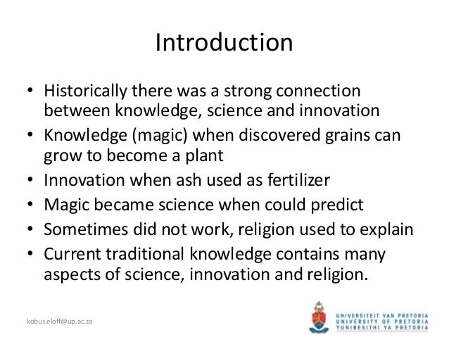 indigenous knowledge and scientific knowledge Aboriginal science for the ecologically sustainable future the apparent independent unfolding of western scientific knowledge through discovery is an illusion our knowledge is no less socially constructed than aboriginal knowledge in aboriginal.