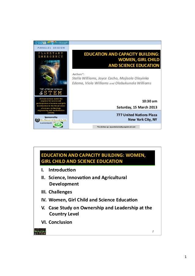 1	    EDUCATION	   AND	   CAPACITY	   BUILDING:	   	    WOMEN,	   GIRL	   CHILD	   	    AND	   SCIENCE	   EDUCATION	    St...