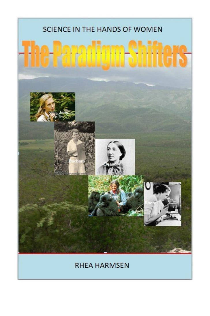 Science in the Hands of Women:                    The Paradigm Shifters1In 1912 a Middle Eastern traveler to the United St...